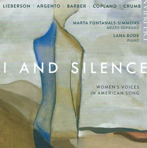 I And Silence ... Women's Voices in American Song