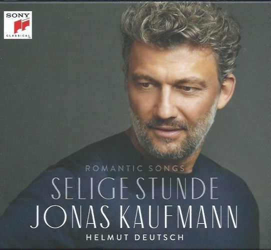 Selige Stunde ... Romantic Songs from Jonas Kaufmann and Helmut Deutsch
