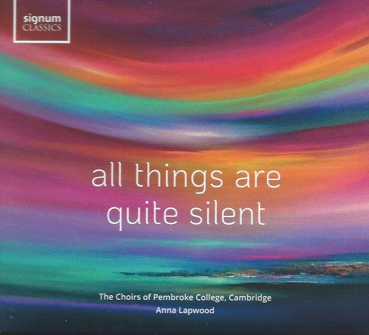All Things are Quite Silent: Choral Delights from Pembroke