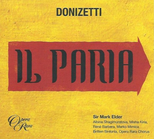 Opera Rara and Donizetti: Il Paria