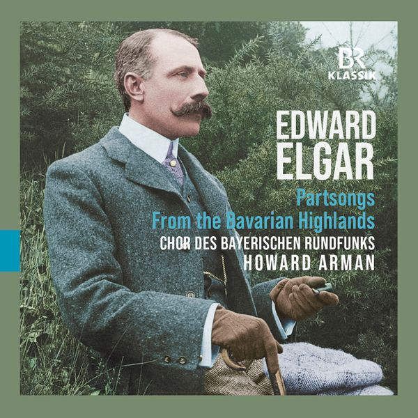 Elgar Partsongs (doubly) from Bavaria