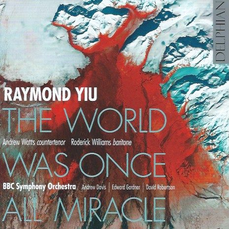 The World Was Once All Miracle: The Defiantly Eclectic World of Raymond Yiu